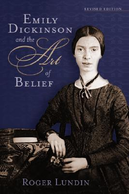 Emily Dickinson and the Art of Belief By Lundin, Roger