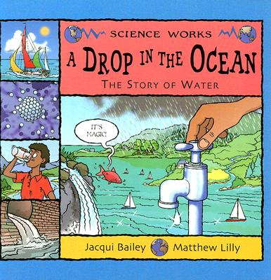 A Drop in the Ocean By Bailey, Jacqui/ Lilly, Matthew (ILT)