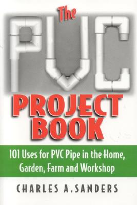 The Pvc Project Book By Sanders, Charles A.